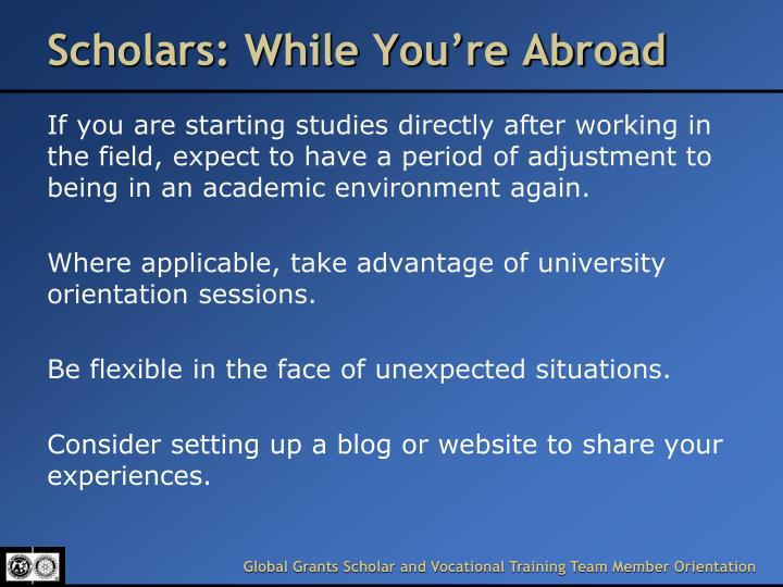 Scholars: While You're Abroad