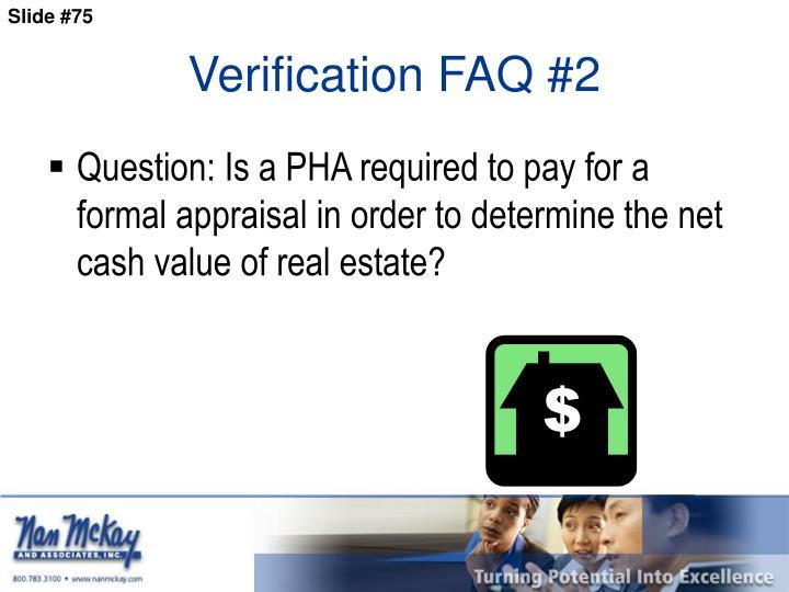 Verification FAQ #2