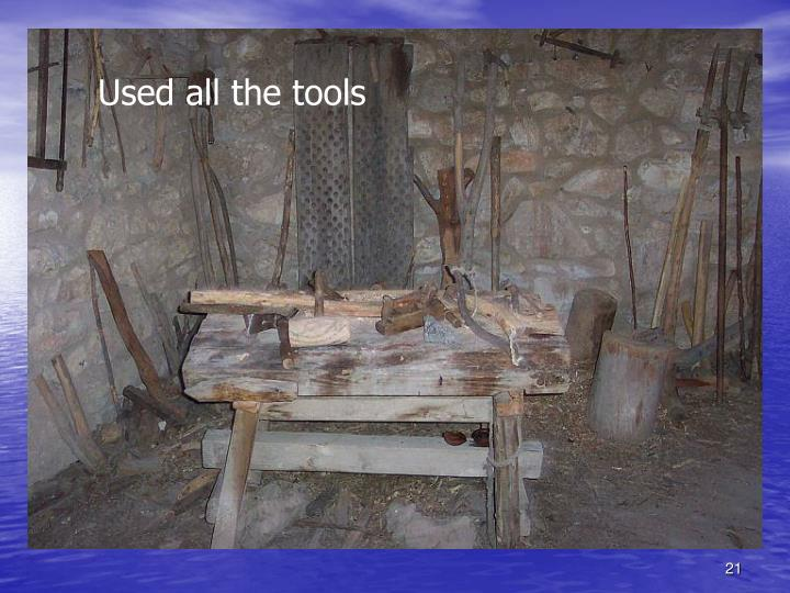 Used all the tools
