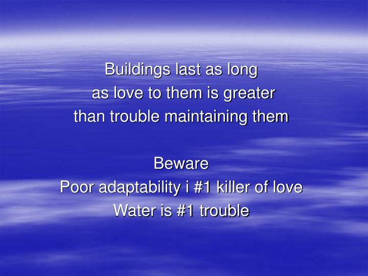 Buildings last as long