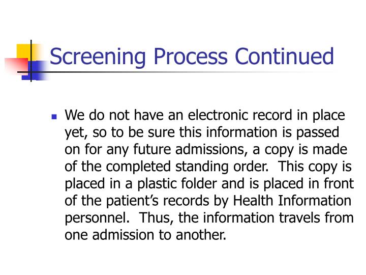 Screening Process Continued