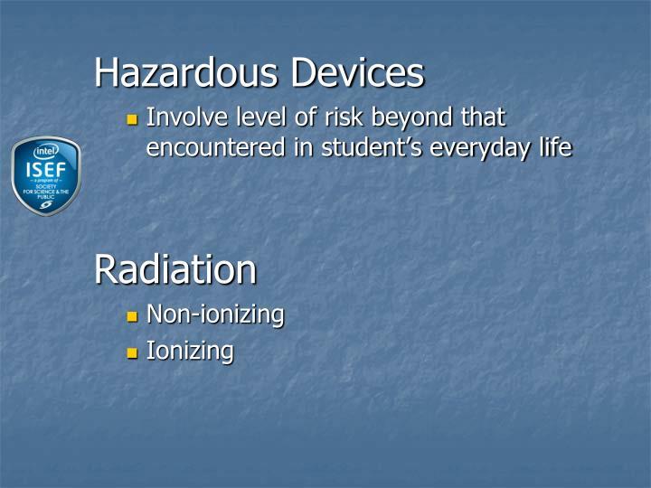 Hazardous Devices