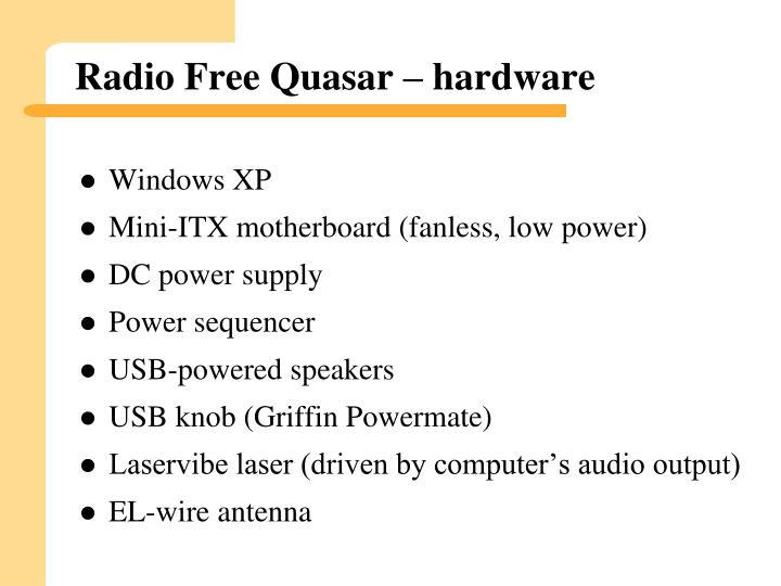 Radio Free Quasar – hardware