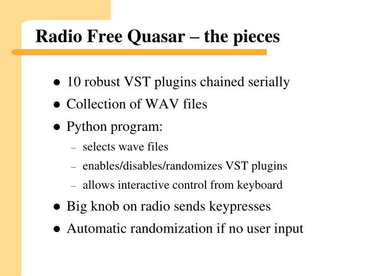 Radio Free Quasar – the pieces