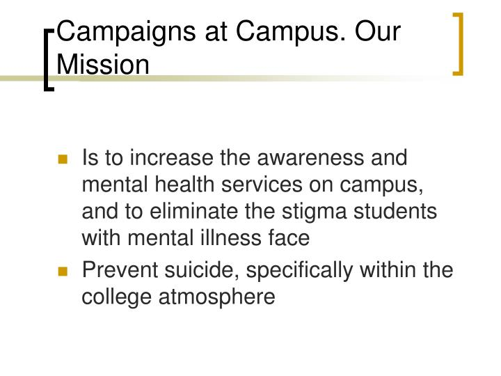 Campaigns at Campus. Our Mission