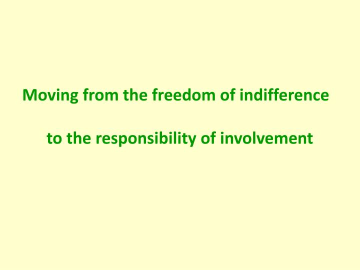 Moving from the freedom of indifference