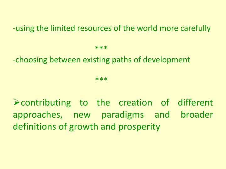 -using the limited resources of the world more carefully
