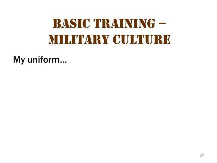 Basic Training – Military Culture 5
