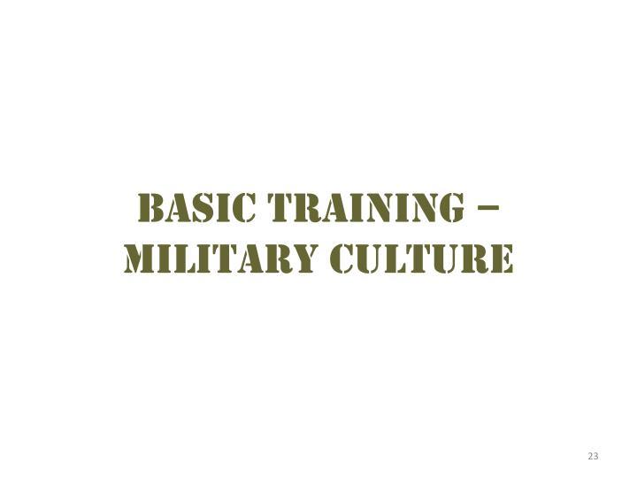 Basic Training –  Military culture