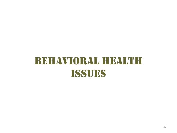 Behavioral health issues