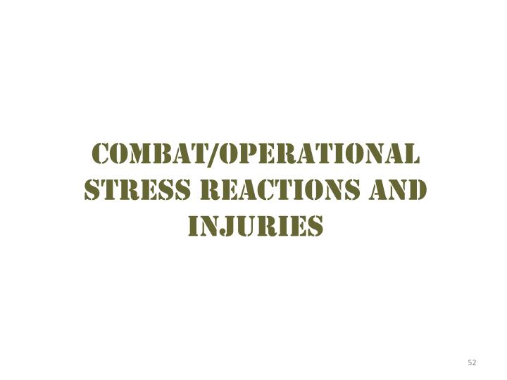 Combat/operational stress reactions and injuries