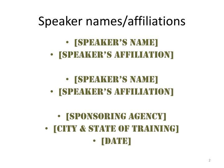 Speaker names/affiliations