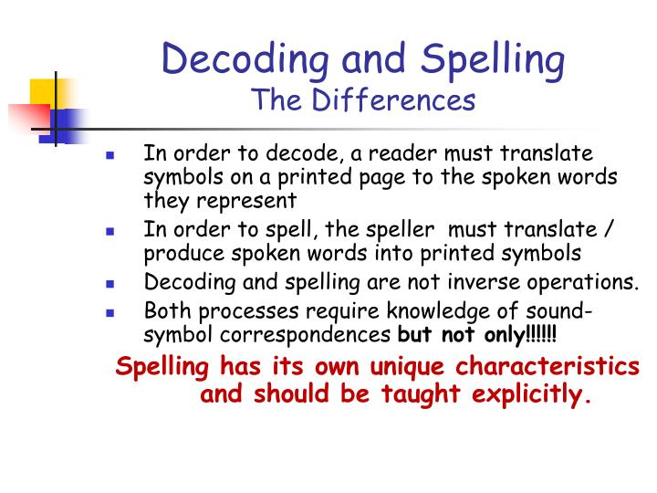 Decoding and spelling the differences