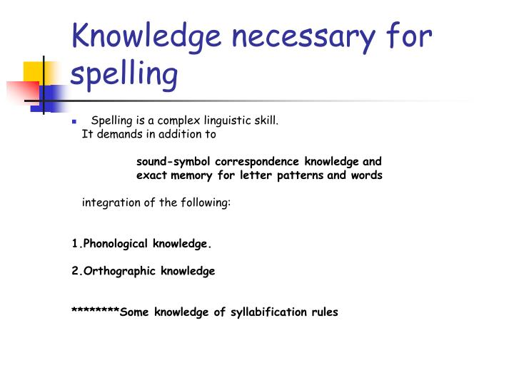 Knowledge necessary for spelling