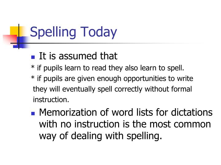 Spelling today