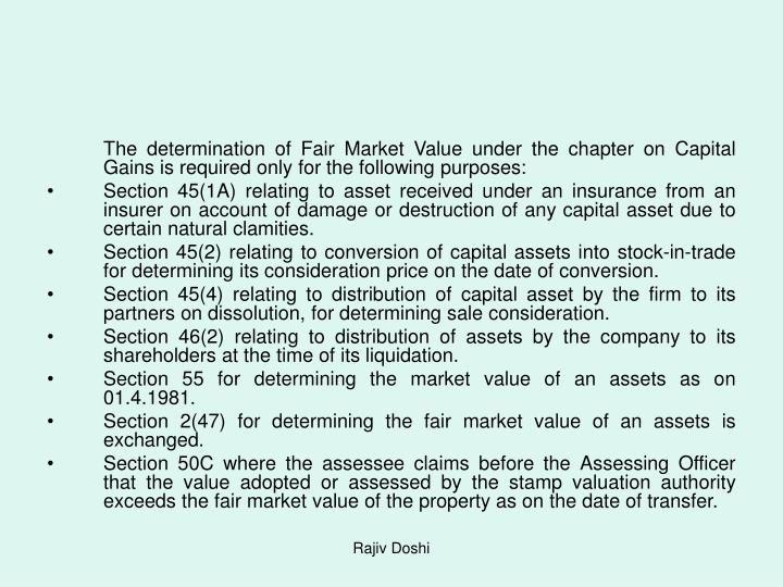 The determination of Fair Market Value under the chapter on Capital Gains is required only for the following purposes: