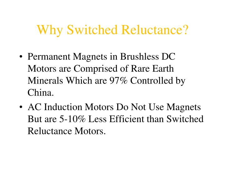 Why Switched Reluctance?