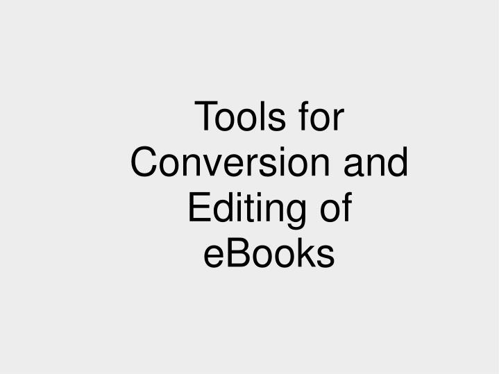 Tools for Conversion and Editing of eBooks