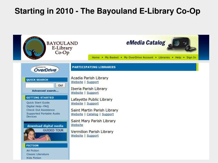 Starting in 2010 - The Bayouland E-Library Co-Op