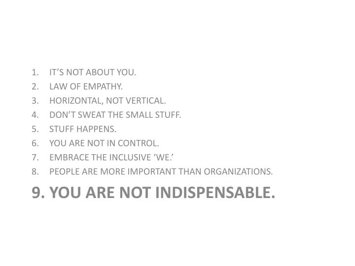 IT'S NOT ABOUT YOU.