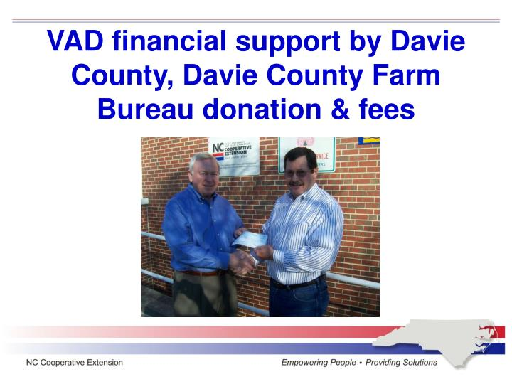 VAD financial support by Davie County, Davie County Farm Bureau donation & fees