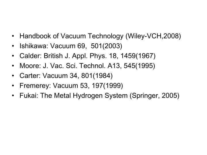 Handbook of Vacuum Technology (Wiley-VCH,2008)