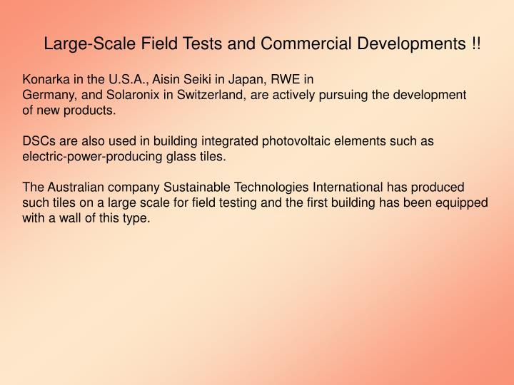 Large-Scale Field Tests and Commercial Developments !!