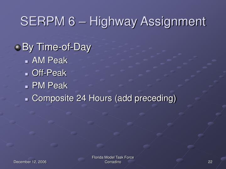 SERPM 6 – Highway Assignment