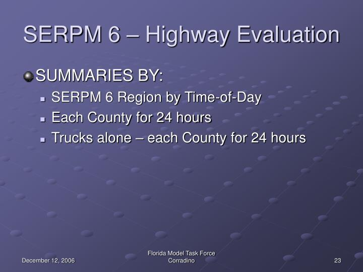 SERPM 6 – Highway Evaluation