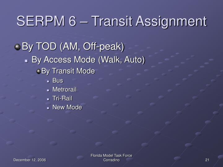 SERPM 6 – Transit Assignment