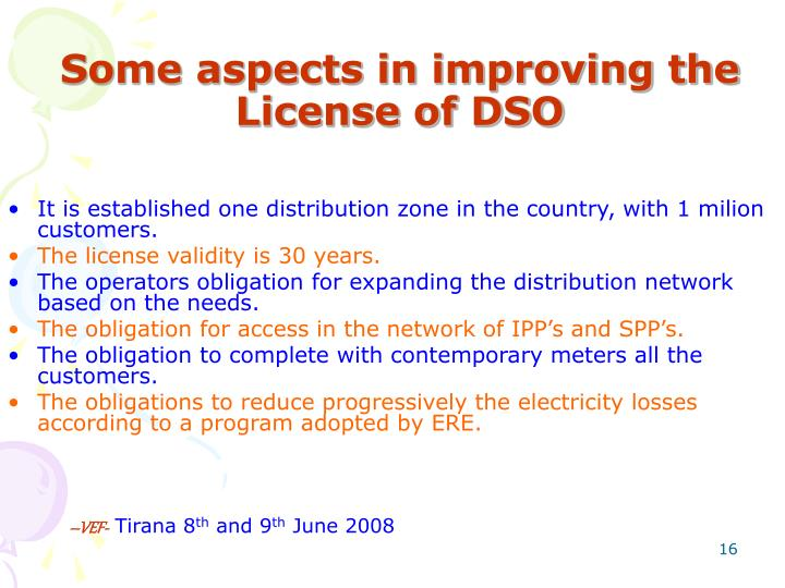Some aspects in improving the License of DSO