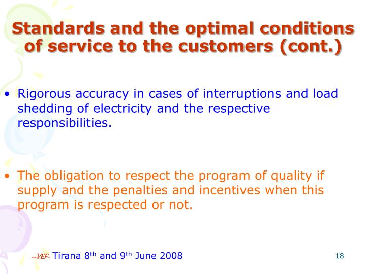 Standards and the optimal conditions of service to the customers (cont.)