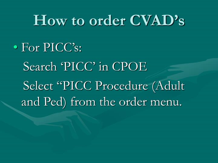 How to order CVAD's