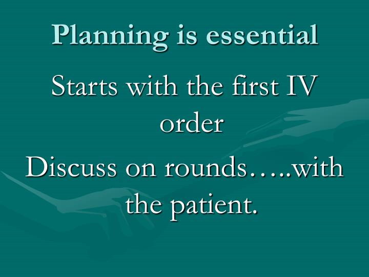 Planning is essential
