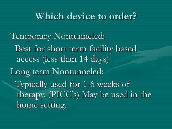Which device to order?