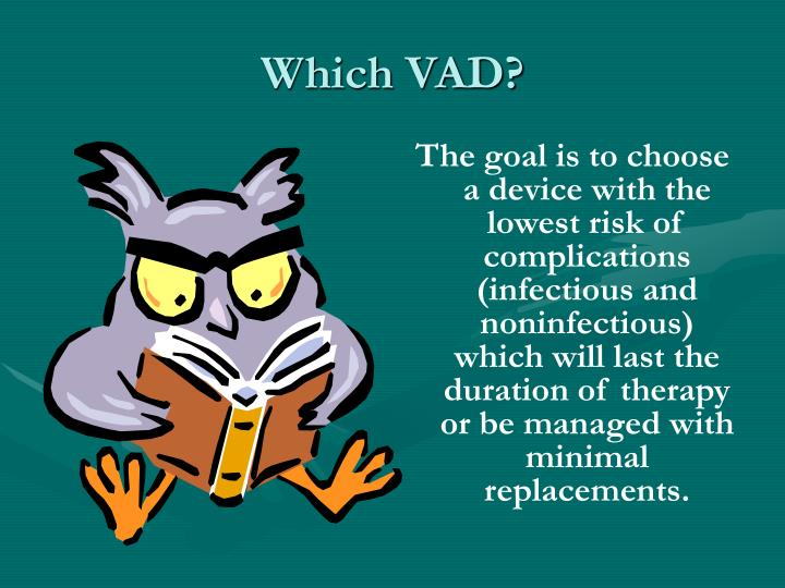 Which VAD?