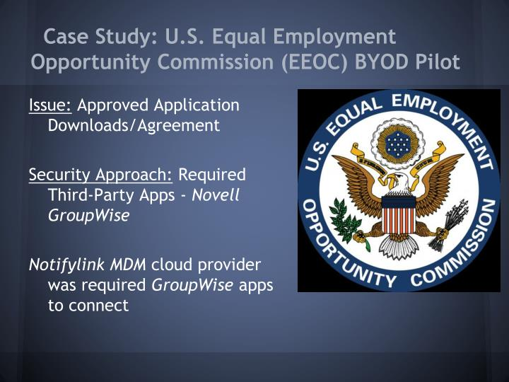 Case Study: U.S. Equal Employment Opportunity Commission (EEOC) BYOD Pilot
