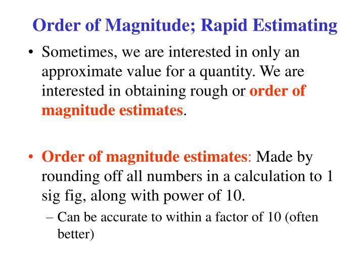 Order of Magnitude; Rapid Estimating