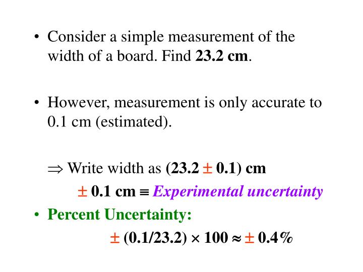 Consider a simple measurement of the width of a board. Find