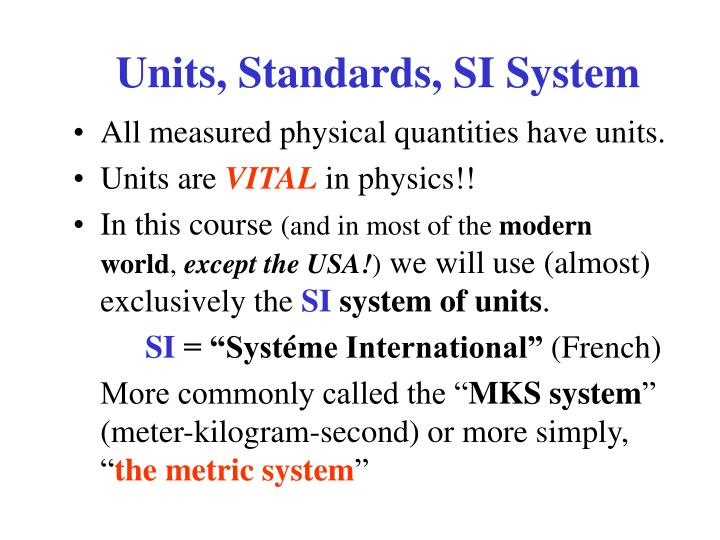 Units, Standards, SI System