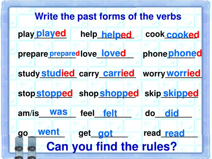 Write the past forms of the verbs