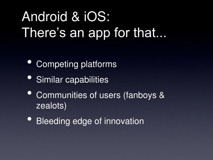 Android & iOS: