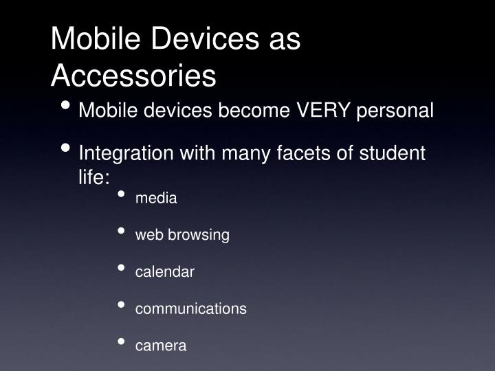 Mobile Devices as Accessories