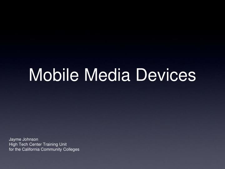 mobile media devices