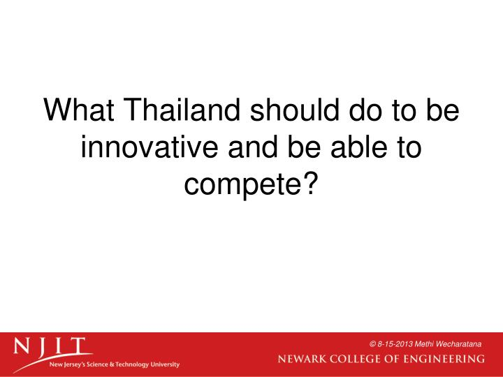 What Thailand should do to be innovative and be able to compete?