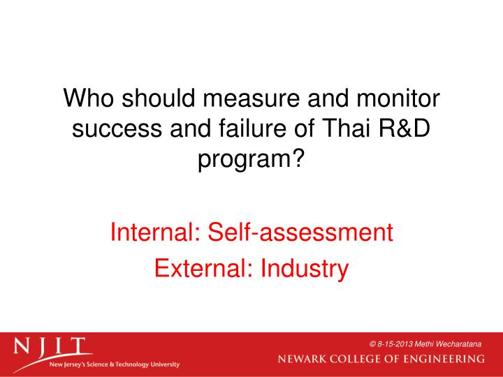 Who should measure and monitor success and failure of Thai R&D program?