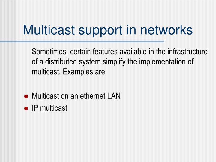 Multicast support in networks