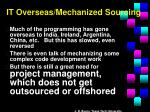 it overseas mechanized sourcing