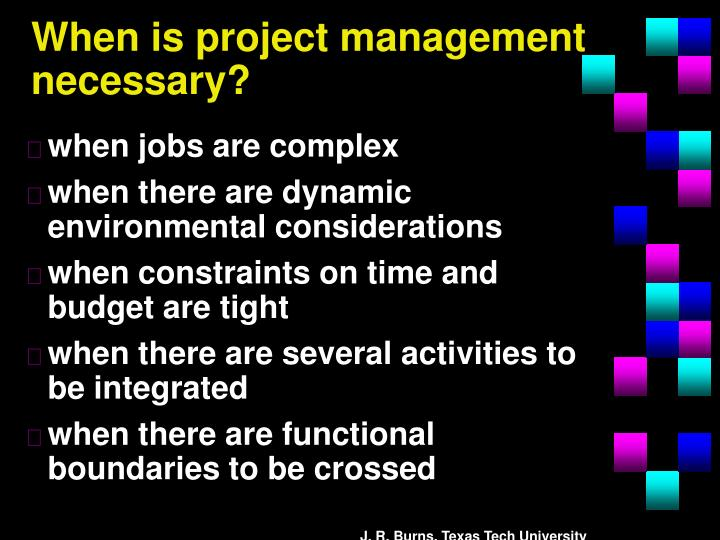 When is project management necessary?