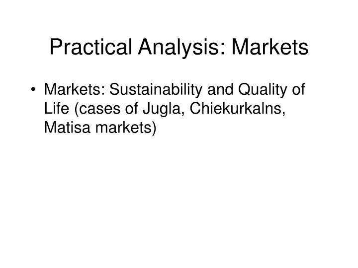 Practical Analysis: Markets